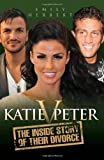 Katie v Peter: The Inside Story of Their Divorce