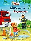 Max und die Feuerwehr (Max-Bilderbücher)