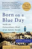 [( Born on a Blue Day: Inside the Extraordinary Mind of an Autistic Savant By Tammet, Daniel ( Author ) Paperback Oct - 2007)] Paperback