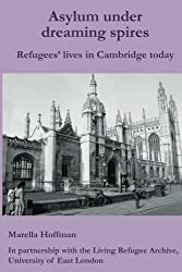 Asylum under dreaming spires: Refugees' lives in Cambridge