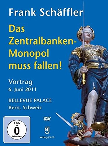 Das Zentralbanken-Monopol muss fallen!, DVD