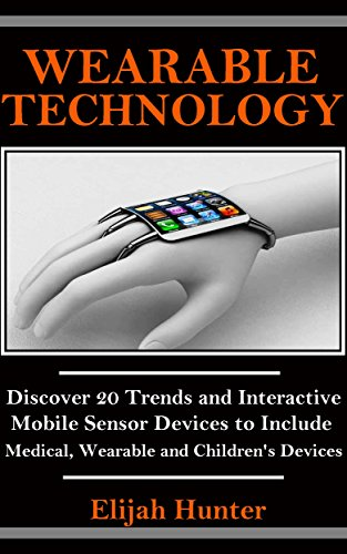 wearable-technology-discover-20-trends-and-interactive-mobile-sensor-devices-to-include-medical-wear
