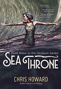 Sea Throne (The Seaborn Trilogy Book 3) (English Edition) par [Howard, Chris]