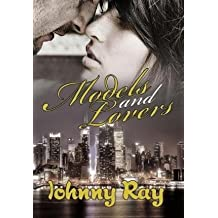 [(Models and Lovers)] [By (author) Johnny Ray] published on (December, 2013)