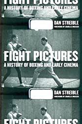 Fight Pictures - A History of Boxing and Early Cinema