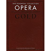 The Essential Collection: Opera Gold. Partitions pour Piano