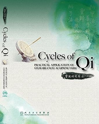 [(Cycles of Qi: Practical Application of Stem-Branch Acupuncture)] [Author: Piao Lian-You] published on (November, 2011)