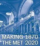 Making the Met, 1870-2020 -
