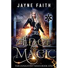 Edge of Magic: A Fae & Shifter Urban Fantasy Novel (Tara Knightley Series Book 1) (English Edition)