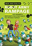 Nick and Tesla's Robot Army Rampage: A Mystery with Hoverbots, Bristle Bots, and Other Robots You Can Build Yourself (English Edition)