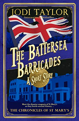 The Battersea Barricades by Jodi Taylor