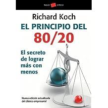 El principio 80/20 : el secreto de lograr más con menos