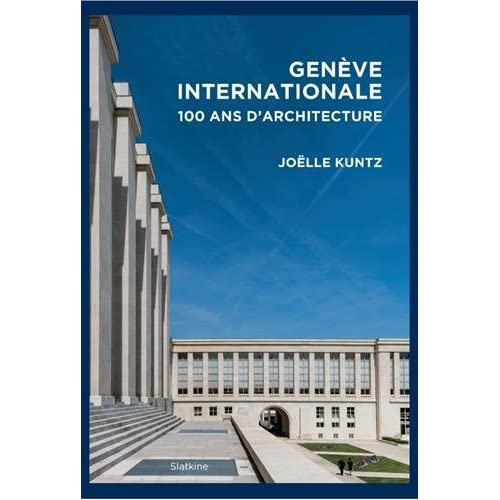 Genève internationale : Cent ans d'architecture