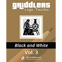 Griddlers Logic Puzzles: Black and White (Volume 3) by Team, Griddlers (2014) Paperback