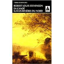 En canoë sur les rivières du Nord : Récit de Robert Louis Stevenson ( 1 janvier 1999 )