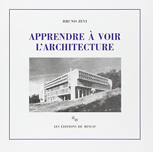 APPRENDRE A VOIR L'ARCHITECTURE par Bruno Zevi