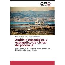 Análisis energético y exergético de ciclos de potencia: Caso de estudio. Sistema de cogeneración basado en turbinas de gas