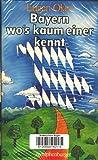Bayern - wo's kaum einer kennt I - Eugen Oker