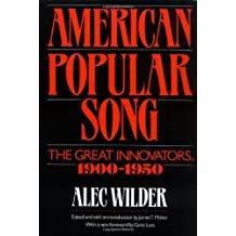 American Popular Song: The Great Innovators, 1900-1950: The Great Innovators 1900-1950