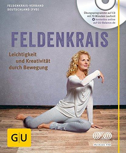 Feldenkrais (mit CD): Leichtigkeit und Kreativität durch Bewegung (GU Multimedia Körper, Geist & Seele) Buch-Cover