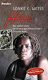 Hope.: Das zweite Leben der ehemaligen Kindersoldatin Christine Hope