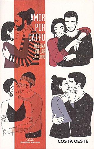 Amor por catro (Costa Oeste) por Helena Villar Janeiro