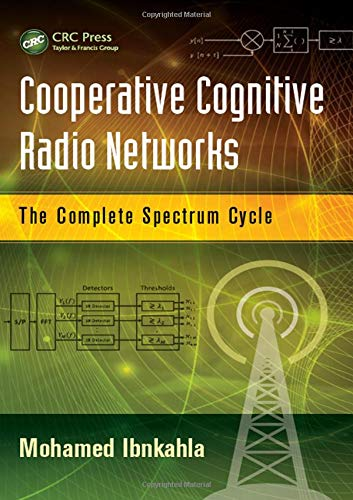 Cooperative Cognitive Radio Networks: The Complete Spectrum Cycle