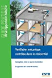 Ventilation mécanique contrôlée dans le résidentiel : Conception, mise en oeuvre et maintance - En application de la norme NF DTU 68.3