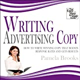 Writing Advertising Copy: How to Write Copy that Boosts Response Rates and Gets Results