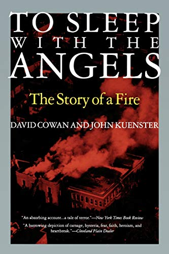 To Sleep with the Angels: The Story of a Fire: The Story of a Fire (Illinois)