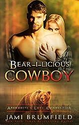 Bear-i-licious Cowboy (Aphrodite's Love Connection Book 1)