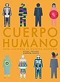 Cuerpo humano: Guía ilustrada de nuestra anatomía