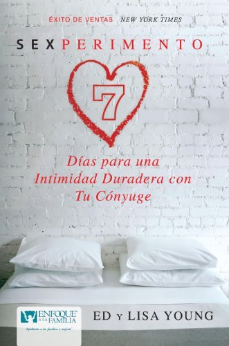 Sexperimento: 7 D??as para una Intimidad Duradera con Tu C??nyuge (Spanish Edition) by Ed Young (2012-05-02)