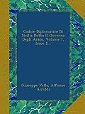 Codice Diplomatico Di Sicilia Dotto Il Governo Degli Arabi, Volume 1, Issue 2...
