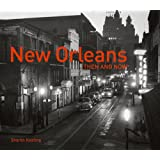 New Orleans: Then and Now(r) (Then and Now#174;)