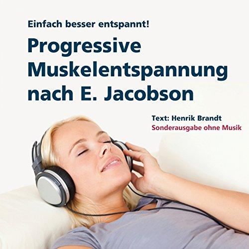 Progressive Muskelentspannung nach E. Jacobson (Anleitung ohne Musik)