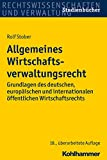 Allgemeines Wirtschaftsverwaltungsrecht: Grundlagen des deutschen, europäischen und internationalen öffentlichen Wirtschaftsrechts (Studienbücher Rechtswissenschaft)