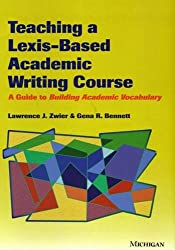 Teaching a Lexis-Based Academic Writing Course: A Guide to Building Academic Vocabulary