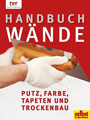 handbuch-wnde-putz-farbe-tapeten-und-trockenbau-diy-by-christophorus