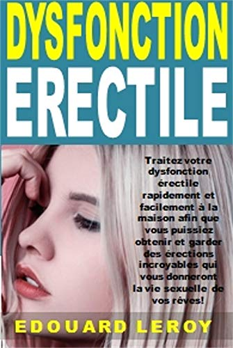Dysfonction Erectile: Traitez Vo...