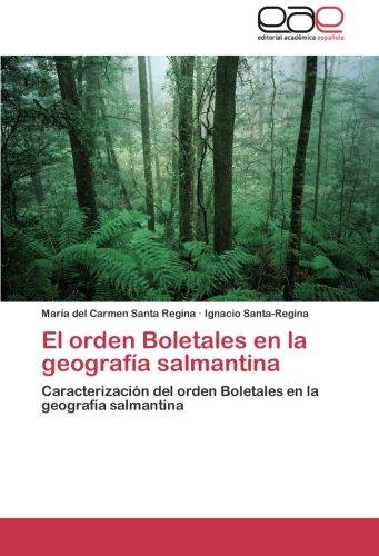 El Orden Boletales En La Geografia Salmantina por Santa Regina Maria Del Carmen