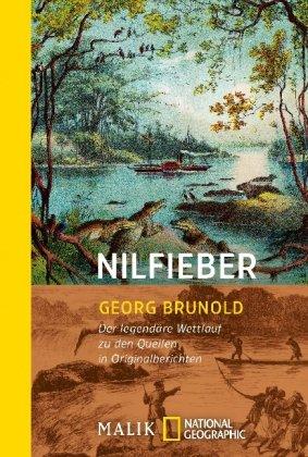 Nilfieber: Der legendäre Wettlauf zu den Quellen in Originalberichten