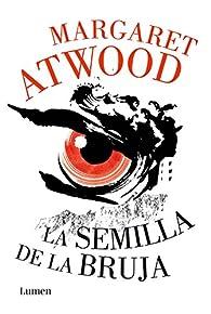 La semilla de la bruja par Margaret Atwood