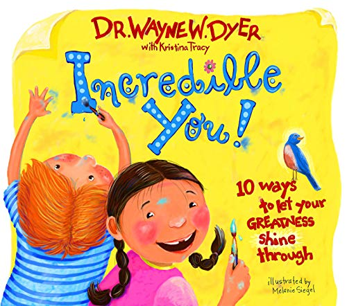 Incredible You!: 10 Ways To Let Your Greatness Shine Through por Dr Wayne W. Dyer