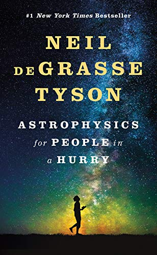Astrophysics for People in a Hurry : Essays on the Universe and Our Place Within It par Neil deGrasse Tyson