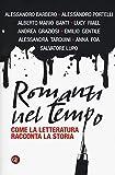 Scarica Libro Romanzi nel tempo Come la letteratura racconta la storia (PDF,EPUB,MOBI) Online Italiano Gratis