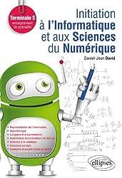 Initiation à l'Informatique et aux Sciences du Numérique Terminale S Enseignement de Spécialité