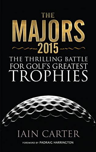 The Majors 2015: The Thrilling Battle For Golf's Greatest Trophies (English Edition)