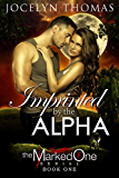 Imprinted By The Alpha (BBW Paranormal Shifter Romance) (The Marked One - Book 1)