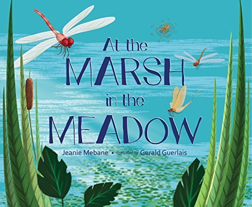 At the Marsh in the Meadow by Jeanie Mebane (2016-02-01)